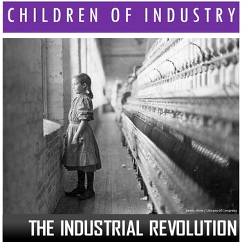 Industrial Revolution- Children of Industry (Readings and Questions)