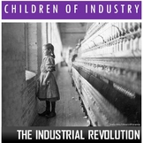 Industrial Revolution- Children of Industry (Readings and