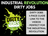 Industrial Revolution Dirty Jobs Video Guide