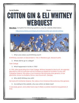 Industrial Revolution - Eli Whitney and the Cotton Gin - Webquest with Key