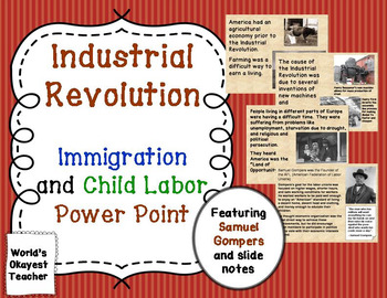 Industrial Revolution: Immigration and Child Labor Power Point