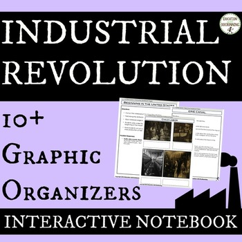 Industrial Revolution Interactive Notebook Graphic Organizers