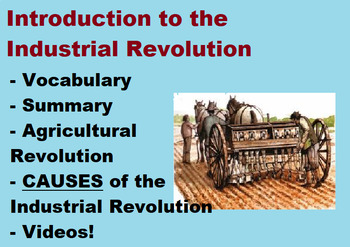 Industrial Revolution- Introduction, vocabulary, videos & CAUSES! FULL LESSON!