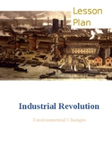 Industrial Revolution Lesson Plan - Urbanization, Social &