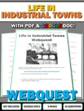 Industrial Revolution - Life in Industrial Towns (Webquest with Key)