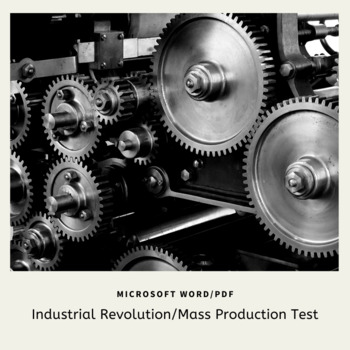 Industrial Revolution/Mass Production Test