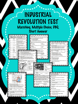 Industrial Revolution Multiple Choice,  Matching, DBQ, Mul