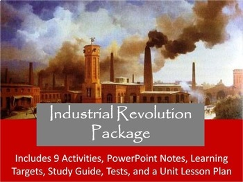 Industrial Revolution Unit Notes, Activities, & Test Bundle