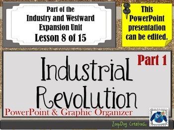 Industrial Revolution (Part 1) PowerPoint and Graphic Organizer