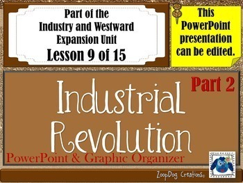 Industrial Revolution (Part 2) PowerPoint and Graphic Organizer