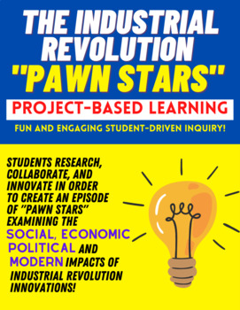 PROJECT-BASED LEARNING: The Industrial Revolution 'Pawn Stars' Project!