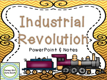 Industrial Revolution PowerPoint and Notes Set