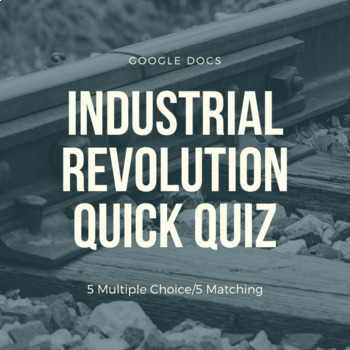 Industrial Revolution Quick Quiz - Google Docs