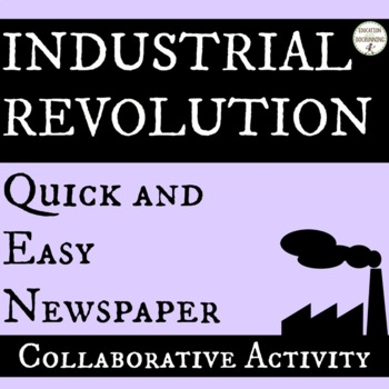 Industrial Revolution Newspaper Activity or Collaborative Project UPDATED