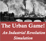 Industrial Revolution Simulation and PowerPoint: The Urban Game