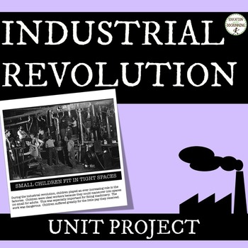 Industrial Revolution Student-centered unit project for Industrial Revolution