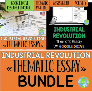 Industrial Revolution Thematic Essay BUNDLE