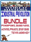 World History Industrial Revolution Unit Bundle PowerPoints Guided Notes Project