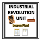Industrial Revolution Unit- Weekly Lesson Plan