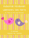 Industrial Revolution Valentine's Day Party for Middle and High School