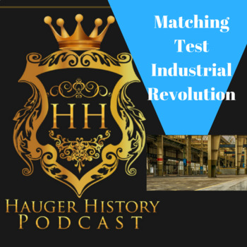 Industrial Revolution Vocab and Key Figures Matching Test 8th American History