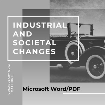 Industrial/Societal Changes Vocabulary Quiz Microsoft Word