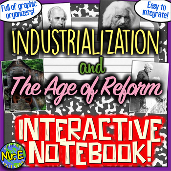 Industrialization & Age of Reform Interactive Notebook! Revolution & Reformers!