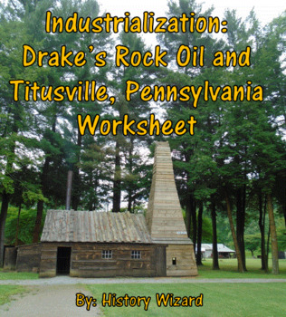 Industrialization: Drake's Rock Oil and Titusville, Pennsylvania Worksheet