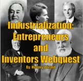 Industrialization: Entrepreneurs and Inventors Webquest