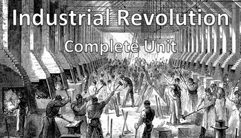 Industrial Revolution ~ Full Unit
