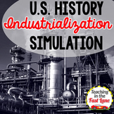 Industrialization, Urbanization, and Immigration Simulation {U.S. History}