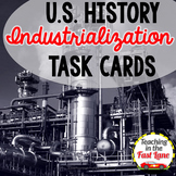 Industrialization, Urbanization, and Immigration Task Cards {U.S. History}