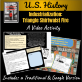 Industrialization: The Triangle Shirtwaist Fire Video & Video Activities