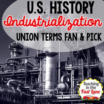 Industrialization: Labor Union Terms Fan & Pick  {U.S. History}