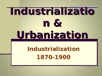 Industrialization & Urbanization - Unit Overview