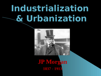 Industrialization & Urbanization - JP Morgan - Robber Baron