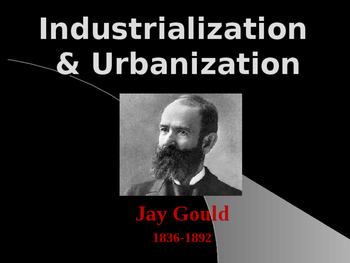 Industrialization & Urbanization - Jay Gould  - Robber Baron