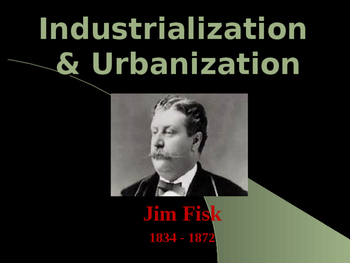 Industrialization & Urbanization - Jim Fisk - Robber Baron