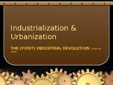 Industrialization & Urbanization - The 1st Industrial Revolution