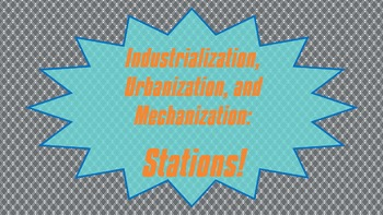 Industrialization, Urbanization, and Mechanization: Stations