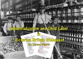 Industrialization and Child Labor in Victorian Britain Webquest