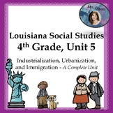 Louisiana, 4th Grade, Unit 5, Industrialization and Immigr