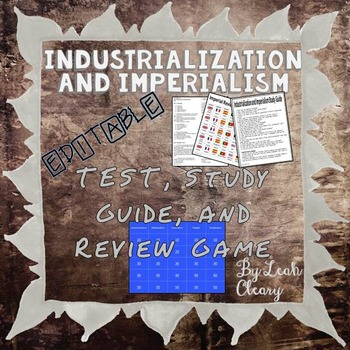 Industrialization and Imperialism Editable Test, Study Gui