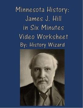 Minnesota History: James J. Hill in Six Minutes Video Worksheet