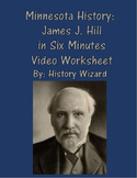 Minnesota History: James J. Hill in Six Minutes Video Worksheet
