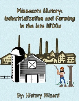 Minnesota History Webquest: Industrialization and Farming in the late 1800s
