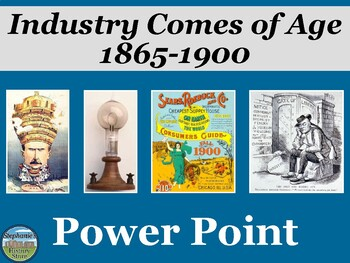 Industry Comes of Age: 1865-1900 Power Point