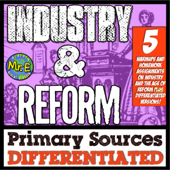Industry & Reform Primary Sources! Warmups for Industrialization & Age of Reform
