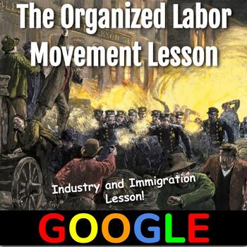 Industry and Immigration Lesson (1865-1914): The Organized Labor Movement