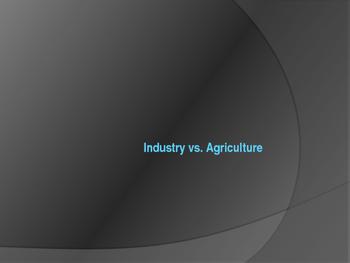 Industry v. Agriculture